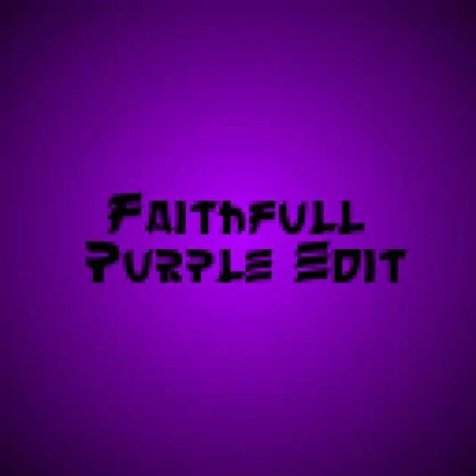 PurpleFaithfullEdit