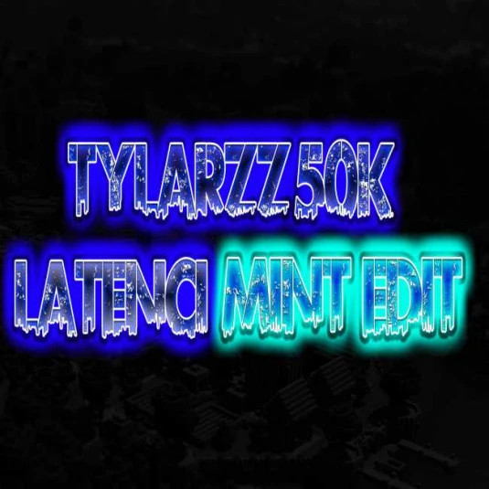TylarZZ 50k (Latenci) Mint Edit